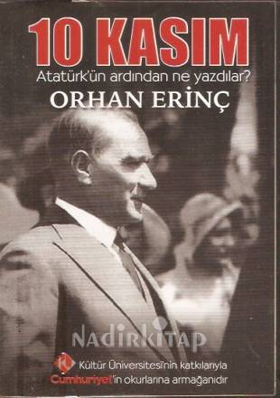 10 Kasım Atatürk'ün Ardından Ne Yazdılar ?