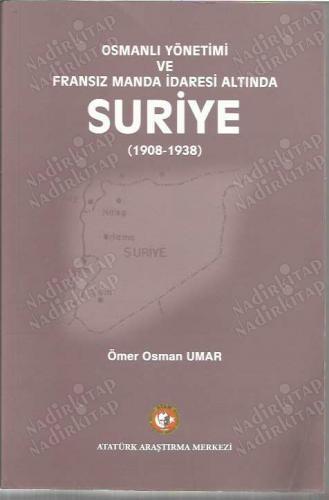 Osmanlı Yönetimi Ve Fransız Manda İdaresi Altında Suriye