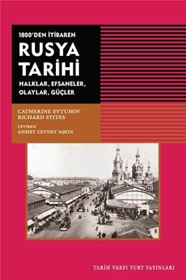 1800'den İtibaren Rusya Tarihi Halklar, Efsaneler,Olaylar,Güçler
