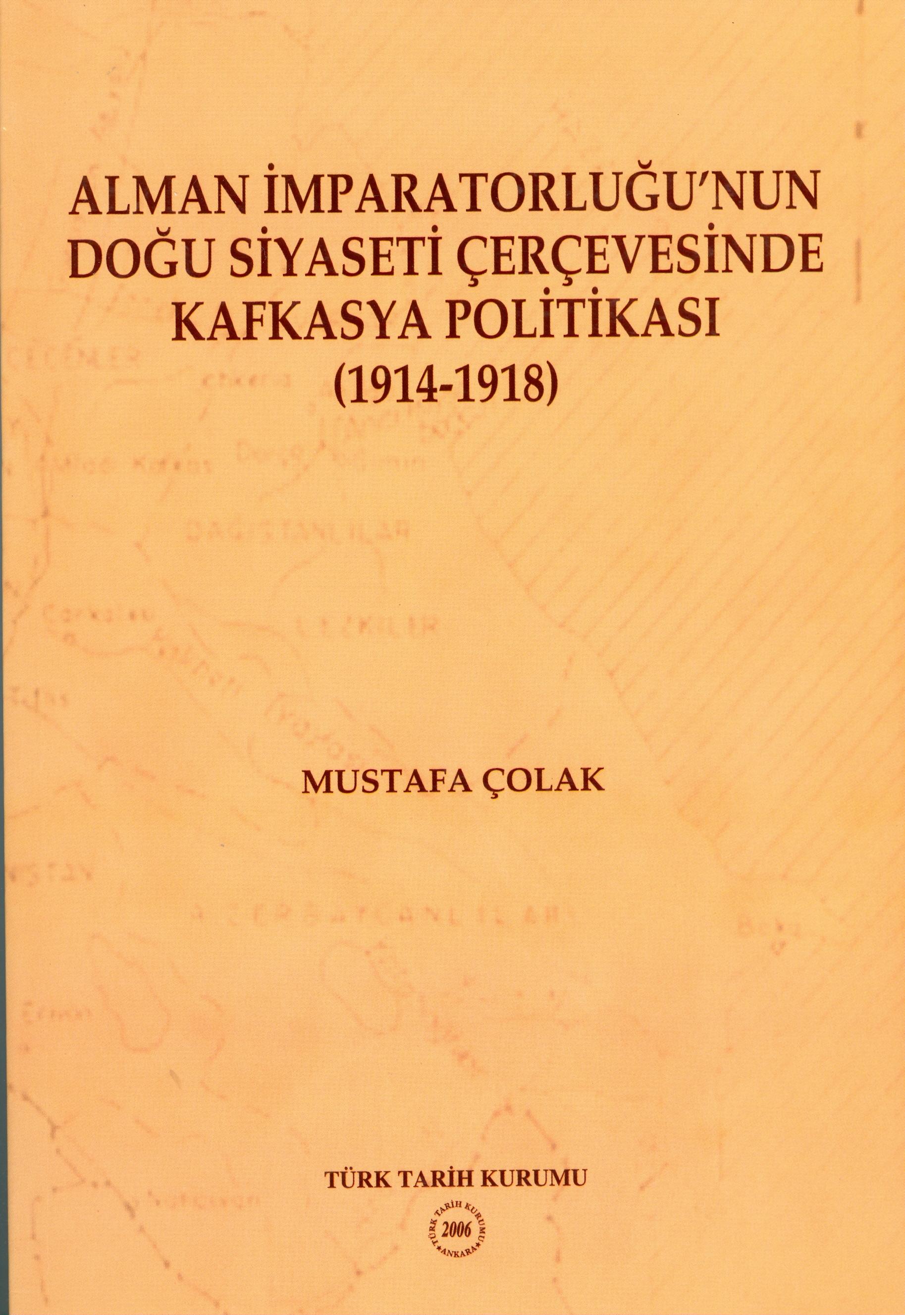 ALMAN İMPARATORLUĞUNUN DOĞU SİYASETİ ÇERÇEVESİNDE KAFKASYA POLİTİKASI ( 1914-1918)
