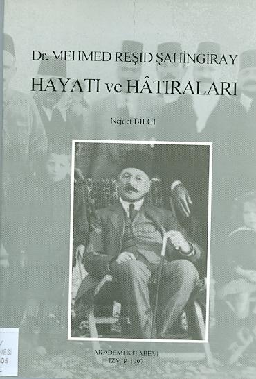 Dr. Mehmed Reşid Şahingiray Hayatı Ve Hatıratları