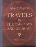 TRAVELS IN THE CAUCASUS AND GEORGIA