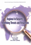 REGIONAL IN / SECURITY  ; REDEFINING THREATS AND RESPONSES