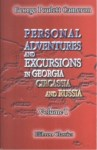 PERSONAL ADVENTURES AND EXCURSIONS IN GEORGIA AND RUSSIA
