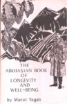 THE ABKHASIAN BOOK OF LONGEVITY AND WELL - BEING