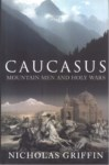 CAUCASUS MOUNTAIN MEN AND HOLY WARS