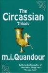 THE CIRCASSIAN TRILOGY