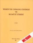 Yemen'de Osmanlı İdaresi Ve Rumüzi Tarihi Cilt 1